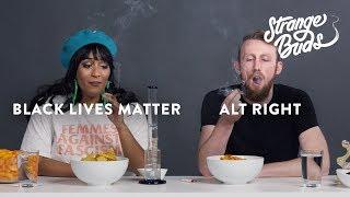 Alt-Right Supporter & Black Lives Matter Supporter Smoke Weed Together - Strange Buds
