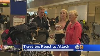 LAX Travelers Headed To London React To Manchester Attack