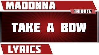 Take A Bow - Madonna tribute - Lyrics
