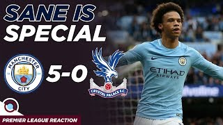 Man City 5-0 Crystal Palace | Leroy Sane is Special