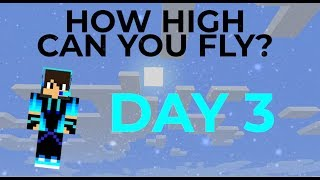 HOW HIGH CAN YOU TRAVEL ON A MINECRAFT MAP??? (DAY 3)