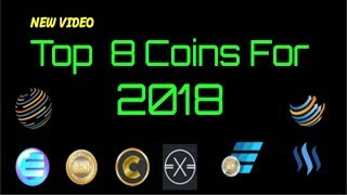 New Video...    Top 8 Coins for 2018 !!