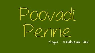 POOVADI PENNE By Kalabhavan Mani ( Full Song )