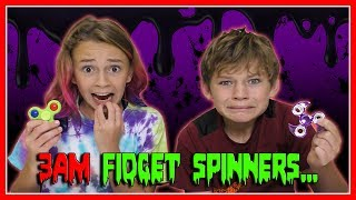 DO NOT PLAY WITH FIDGET SPINNERS AT 3AM!😱| SUPER SCARY! | We Are The Davises