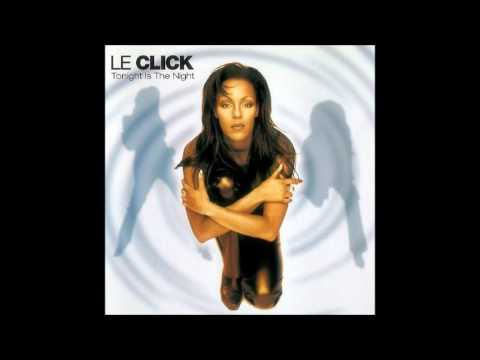 Le Click - Tonight Is The Night (Album Version)