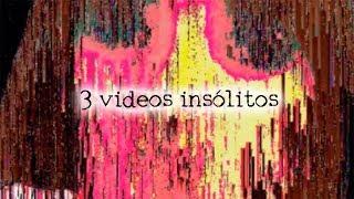 3 videos insólitos