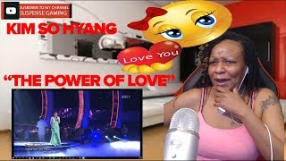 THE POWER OF LOVE   SO HYANG  AMAZING VOICE     2014  LIVE HD REACTION