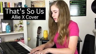 That's So Us - Allie X - Cover by Samantha Potter