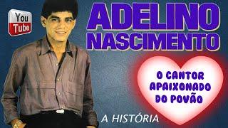 Adelino Nascimento | A HISTÓRIA do cantor Apaixonado do Povão