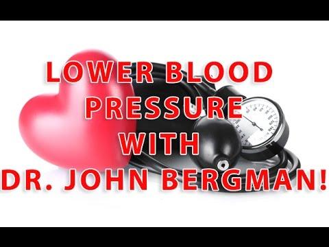 Dr. John Bergman How To Lower Blood Pressure Naturally