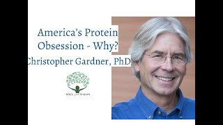 America's Protein Obsession by Christopher Gardner, PhD | SOUL Food Salon