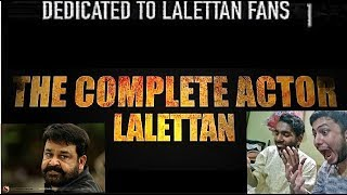 The Complete Actor || Dedicated to all Laletta Mohanlal Fans || Reaction & Review || BY leJB ..