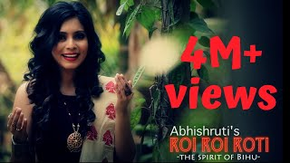 ROI ROI ROTI - The Spirit of Bihu | ABHISHRUTI BEZBARUAH | Official Video | Assamese Folk Bihu 2016
