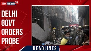 Delhi Anaj Mandi Fire: Delhi CM Arvind Kejriwal Announces Compensation   CNN-News18