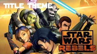 Star Wars Rebels Soundtack: Title Theme
