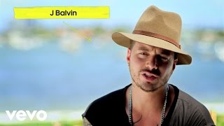 J Balvin - 6 AM (Vevo Show & Tell)