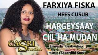FARXIYA FISKA HEES CUSUB (HARGEYSAAY CIIL HA MUDAN) @ Hargeysa