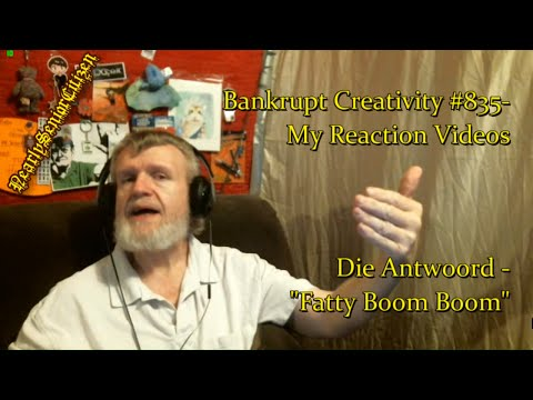 "Die Antwoord - ""Fatty Boom Boom"" : Bankrupt Creativity #835- My Reaction Videos"