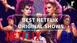Best Netflix Original TV Shows: Our favourite exclusive telly from the streaming service