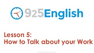 Learn English with 925 English Lesson 5: Talking about your Work in English | English Conversation