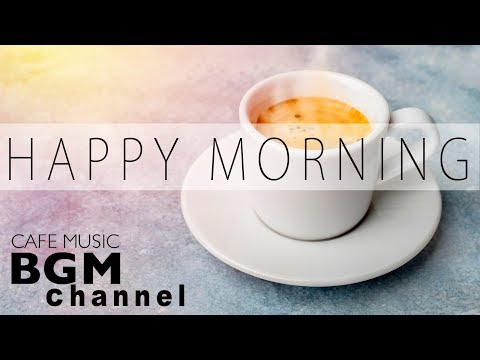 Xxx Mp4 Happy Morning Cafe Music Relaxing Jazz Amp Bossa Nova Music For Work Study Wake Up 3gp Sex