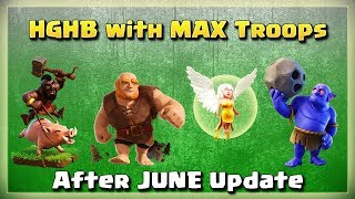 HGHB with TH12 MAX TROOPS | After JUNE Update | TH12 War Strategy #08 | COC 2018 |