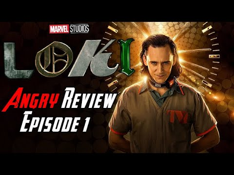 Loki Episode 1 Angry Review