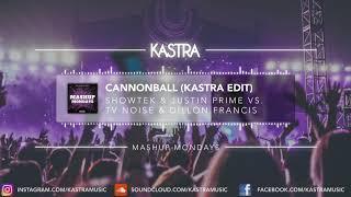 Showtek - Cannonball (Kastra Edit) | MASHUP MONDAY