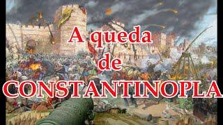 A queda de Constantinopla : Videoaula