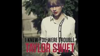 Taylor Swift - I Knew You Were Trouble (With Lyrics).mp4