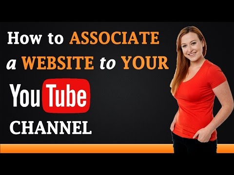 How to Associate a Website to Your YouTube Channel