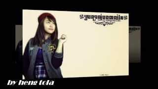 Srolanh Bong Tol Tae Besdoung Oun Chhob Der by  Kanhchna Chet