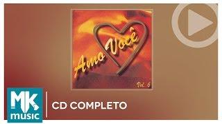 Amo Você - Volume 6 (CD COMPLETO)