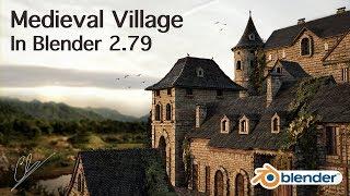 Creation of a Medieval Village in Blender 2.79