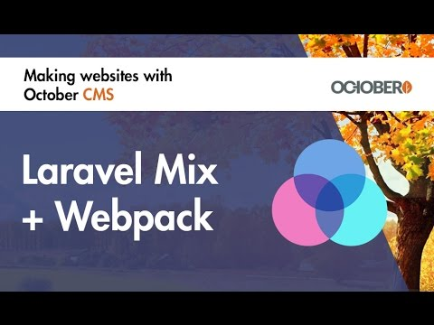 Making Websites With October CMS - Part 37 - Laravel Mix and Webpack