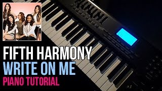How To Play: Fifth Harmony - Write On Me (Piano Tutorial)