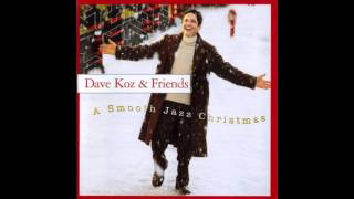 Dave Koz & Friends - Have Yourself A Merry Little Christmas