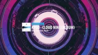 Kygo – Cloud Nine (full album)   RooMusic Special