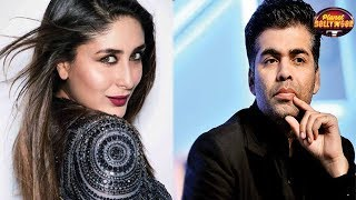 Trouble Brewing Between Kareena Kapoor & Karan Johar