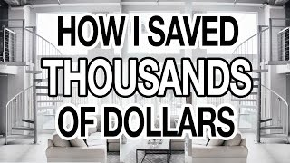 HOW I SAVED THOUSANDS OF DOLLARS: 10 EASY WAYS TO SAVE MONEY