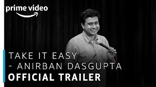 Take It Easy | Anirban Dasgupta | Official Trailer | Stand Up Specials | Prime Exclusive