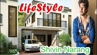 Shivin Narang Real Lifestyle, Net Worth, Salary, Houses, Cars, Awards, Education, Bio And Family