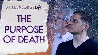 The Purpose of Death - Swedenborg & Life