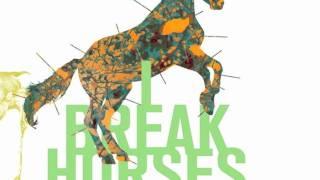 I Break Horses - Cancer