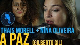 Thais Morell + Nina Oliveira - A paz (Gilberto Gil)   ELEFANTE SESSIONS