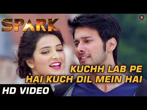 Xxx Mp4 Kuchh Lab Pe Hai Kuch Dil Mein Hai Spark Full Video Sonu Nigam Amp Shreya Ghoshal 3gp Sex