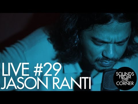 Sounds From The Corner : Live #29 Jason Ranti