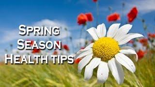 Spring Season Health Tips by Sachin Goyal @ ekunji.com