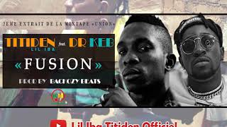 Titiden Lil Iba feat. Dr Keb (FUSION) - SON OFFICIEL
