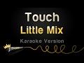 Download Lagu Little Mix - Touch Karaoke Version